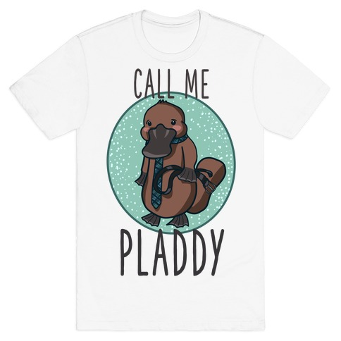 Call Me Pladdy T-Shirt