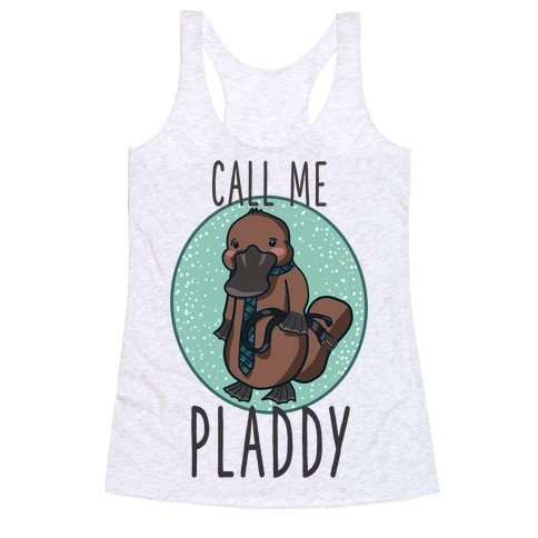 Call Me Pladdy Racerback Tank Top