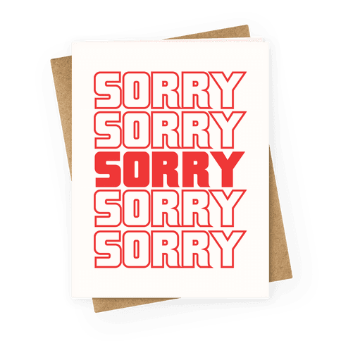 Sorry Sorry Sorry Greeting Card