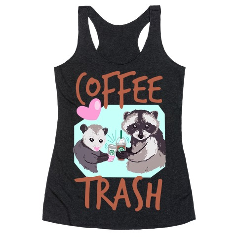 Coffee Trash Racerback Tank Top