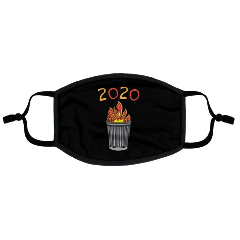 2020 Trash Fire  Flat Face Mask