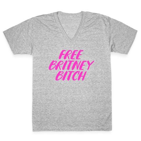 Free Britney Bitch V-Neck Tee Shirt