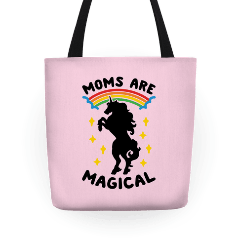 Moms Are Magical Tote