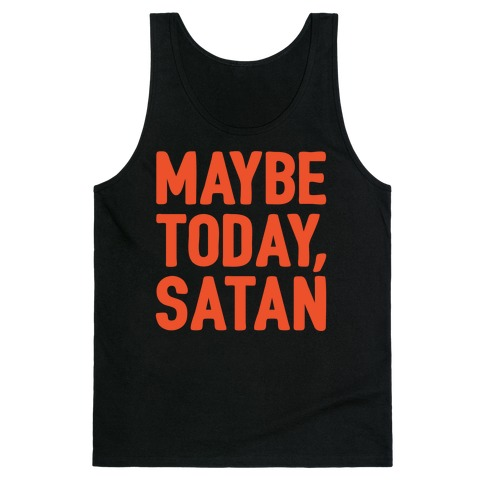 Maybe Today Satan Parody White Print Tank Top
