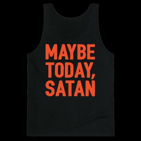 Maybe Today Satan Parody White Print Tank Top