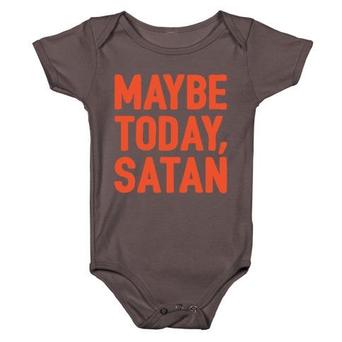 Maybe Today Satan Parody White Print Baby One-Piece