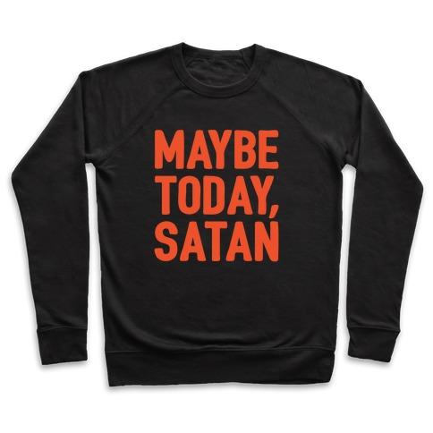 Maybe Today Satan Parody White Print Pullover