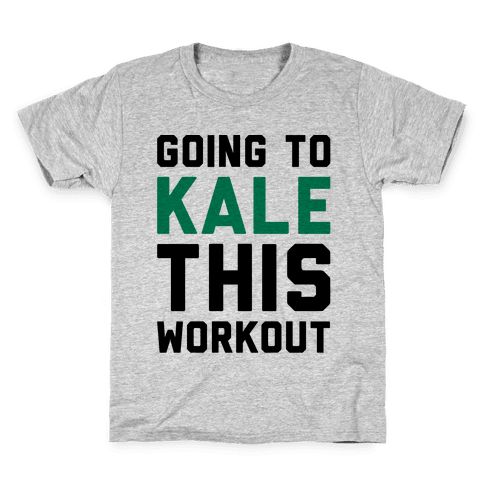 Going To Kale This Workout  Kids T-Shirt