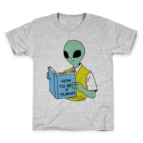 How to Be a Human Kids T-Shirt