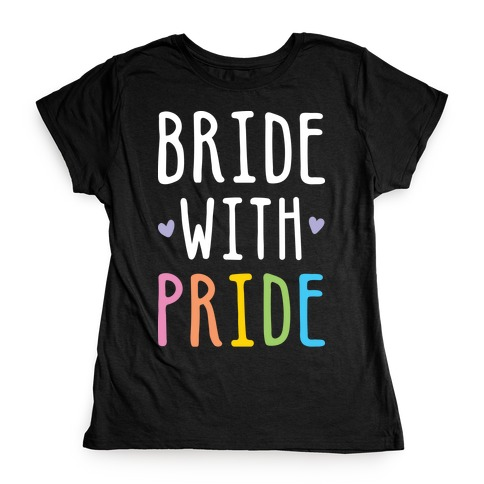 Bride With Pride (White) Womens T-Shirt