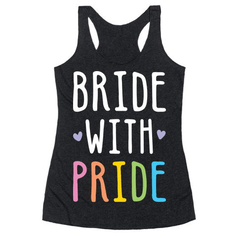 Bride With Pride (White) Racerback Tank Top