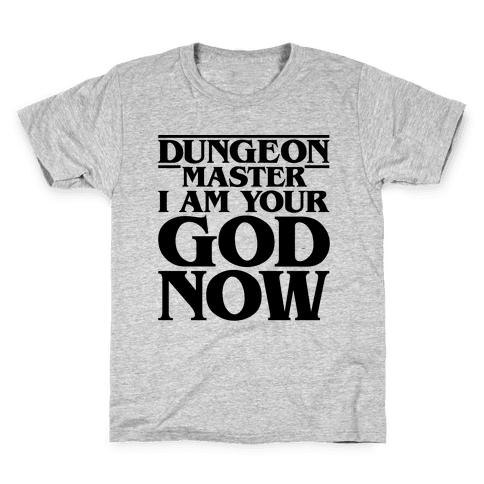 Dungeon Master I Am Your God Now Kids T-Shirt