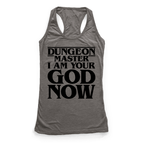 Dungeon Master I Am Your God Now Racerback Tank Top
