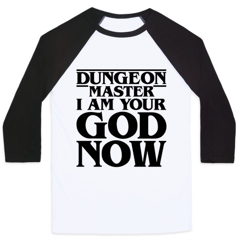 Dungeon Master I Am Your God Now Baseball Tee