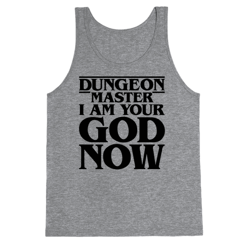 Dungeon Master I Am Your God Now Tank Top