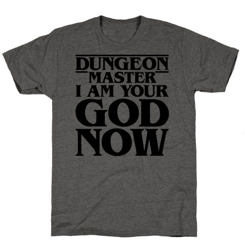 Dungeon Master I Am Your God Now Mens T-Shirt