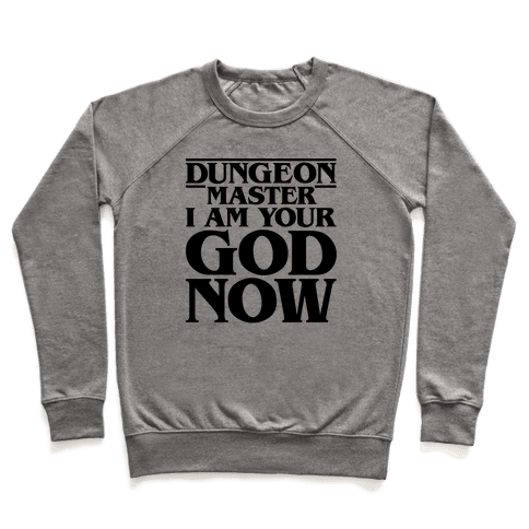 Dungeon Master I Am Your God Now Pullover
