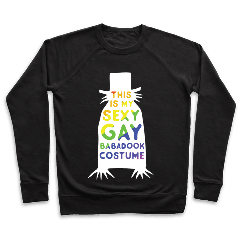 This is my Sexy Gay Babadook Pullover