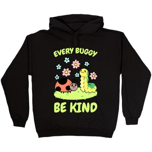 Every Buggy Be Kind Hooded Sweatshirt
