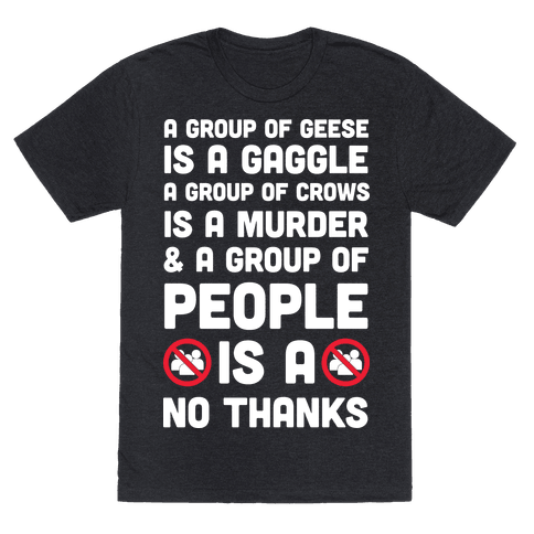 A Group Of People Is A No Thanks Mens T-Shirt