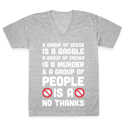 A Group Of People Is A No Thanks V-Neck Tee Shirt