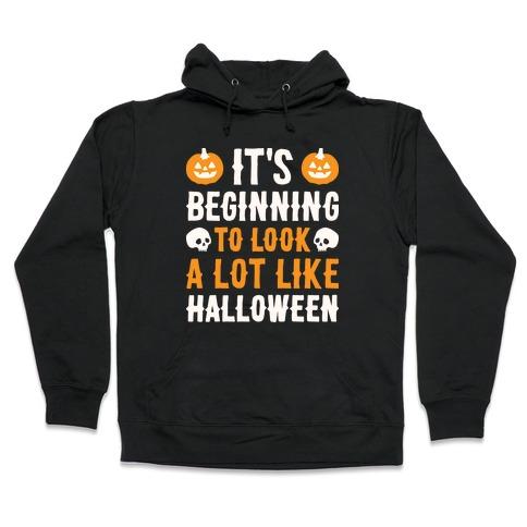 It's Beginning To Look A Lot Like Halloween Hooded Sweatshirt