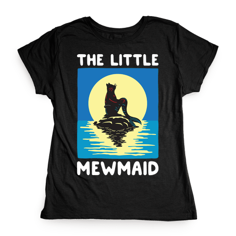 The Little Mewmaid Womens T-Shirt