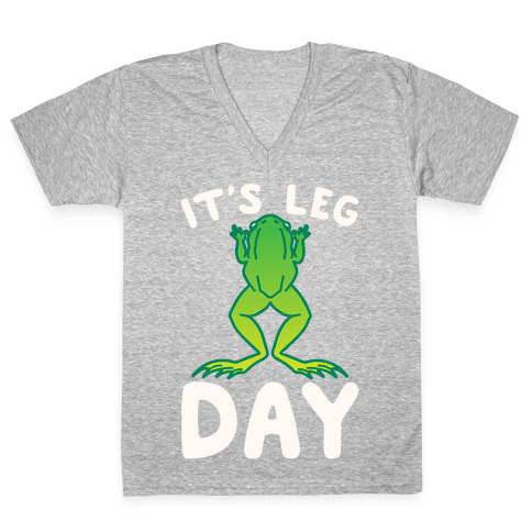 It's Leg Day Frog Parody White Print V-Neck Tee Shirt