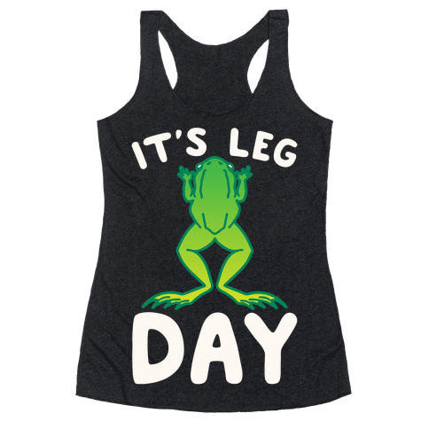 It's Leg Day Frog Parody White Print Racerback Tank Top