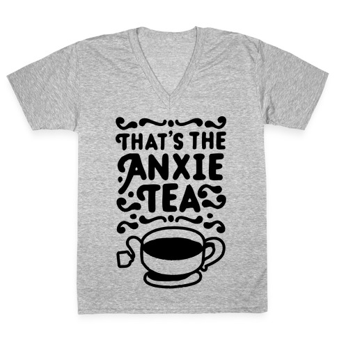 That's The AnxieTEA V-Neck Tee Shirt