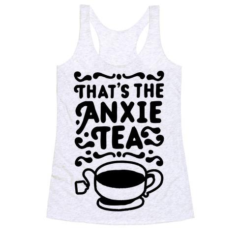 That's The AnxieTEA Racerback Tank Top