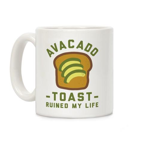 Avocado Toast Ruined My Life Coffee Mug