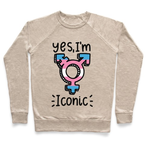 Yes, I'm Iconic (Trans Pride) Pullover