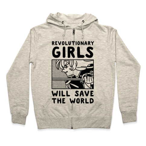 Revolutionary Girls Will Save The World Zip Hoodie