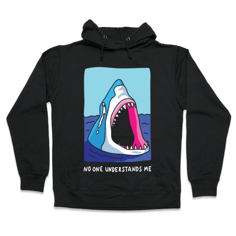 No One Understands Me Shark Hooded Sweatshirt