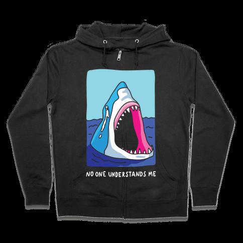 No One Understands Me Shark Zip Hoodie