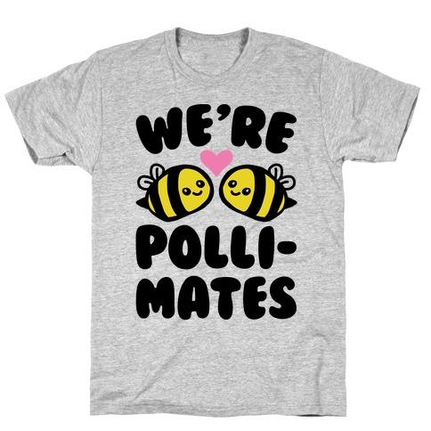 We're Pollimates  T-Shirt