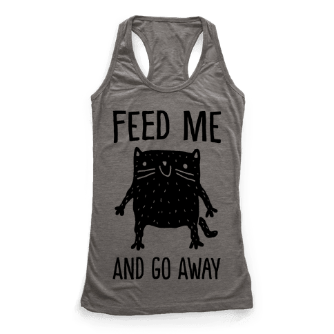 Feed Me And Go Away Cat Racerback Tank Top