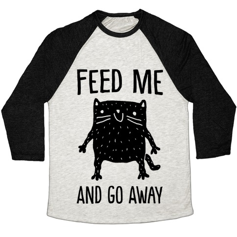 Feed Me And Go Away Cat
