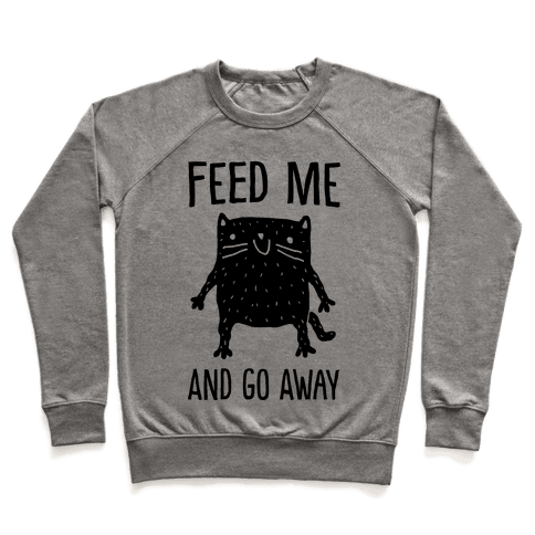Feed Me And Go Away Cat Pullover