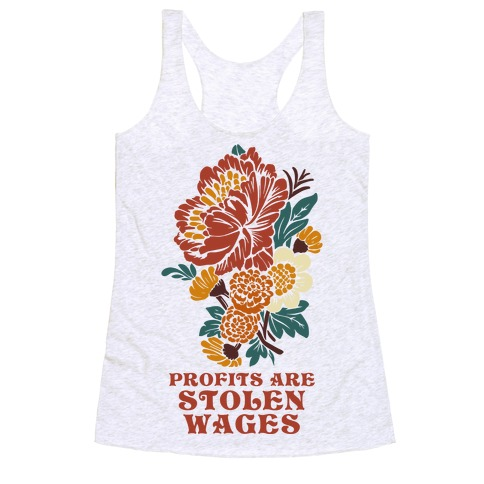Profits are Stolen Wages Racerback Tank Top