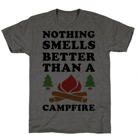 Nothing Smells Better Than A Campfire