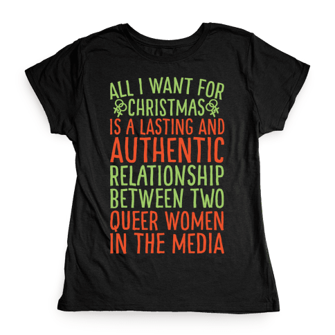 All I Want For Christmas Parody Queer Women Relationships White Print Womens T-Shirt