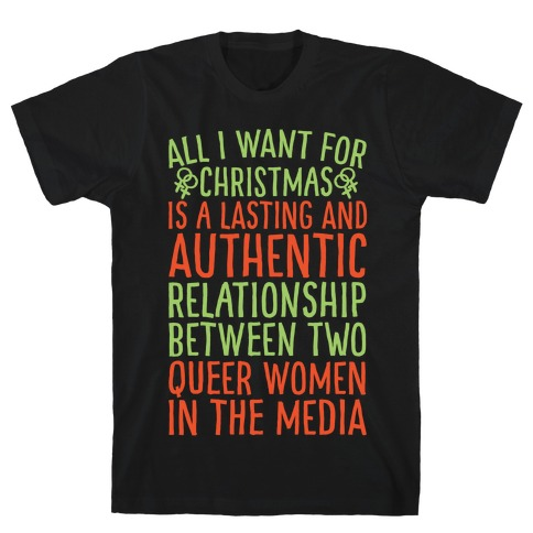 All I Want For Christmas Parody Queer Women Relationships White Print T-Shirt