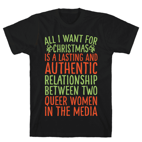 All I Want For Christmas Parody Queer Women Relationships White Print Mens T-Shirt