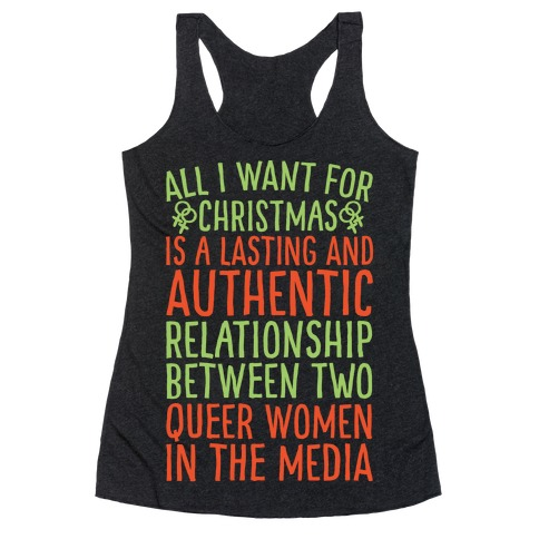 All I Want For Christmas Parody Queer Women Relationships White Print Racerback Tank Top