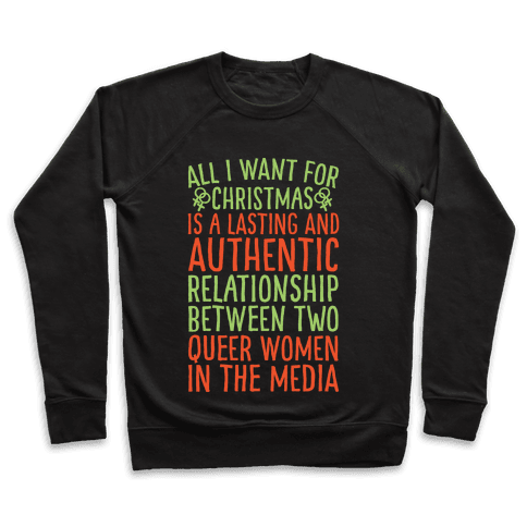 All I Want For Christmas Parody Queer Women Relationships White Print Pullover