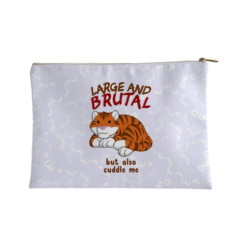 Large And Brutal But Also Cuddle Me Accessory Bag