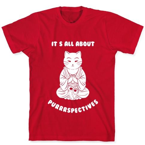 It's All About Purrrspectives (white) T-Shirt