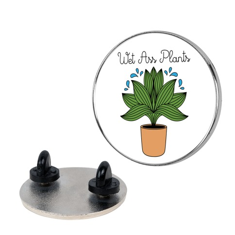 Wet Ass Plants WAP Parody Pin